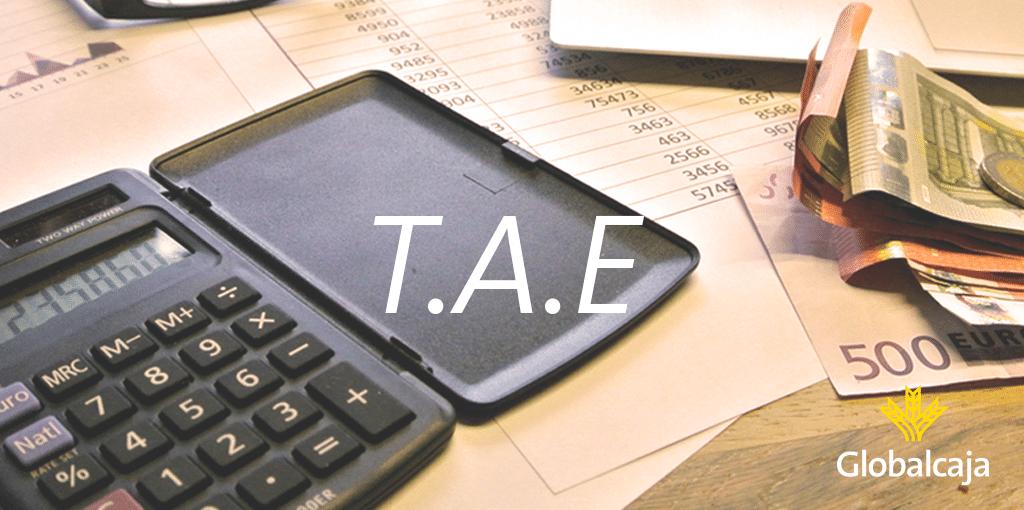 Diccionario Económico: ¿Qué es la T.A.E?