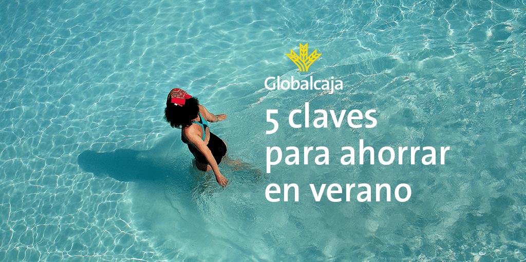 https://blog.globalcaja.es/wp-content/uploads/2015/08/globalcaja-blog-ahorrar-verano-trucos-ahorro.png