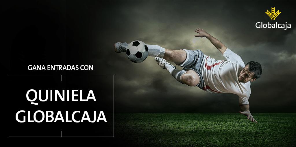 'Quiniela Globalcaja': Consigue entradas para partidos de la Liga
