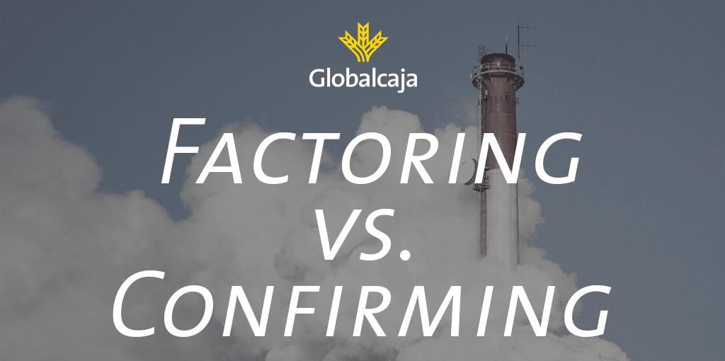 Diccionario Económico: Factoring Vs. Confirming