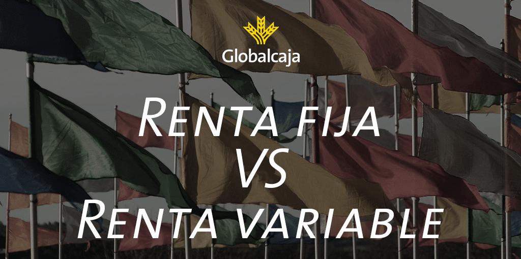 Diccionario Económico: Renta Fija Vs. Renta Variable