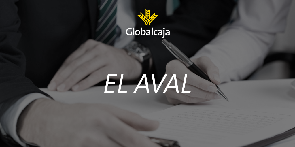 https://blog.globalcaja.es/wp-content/uploads/2016/01/aval-globalcaja.png