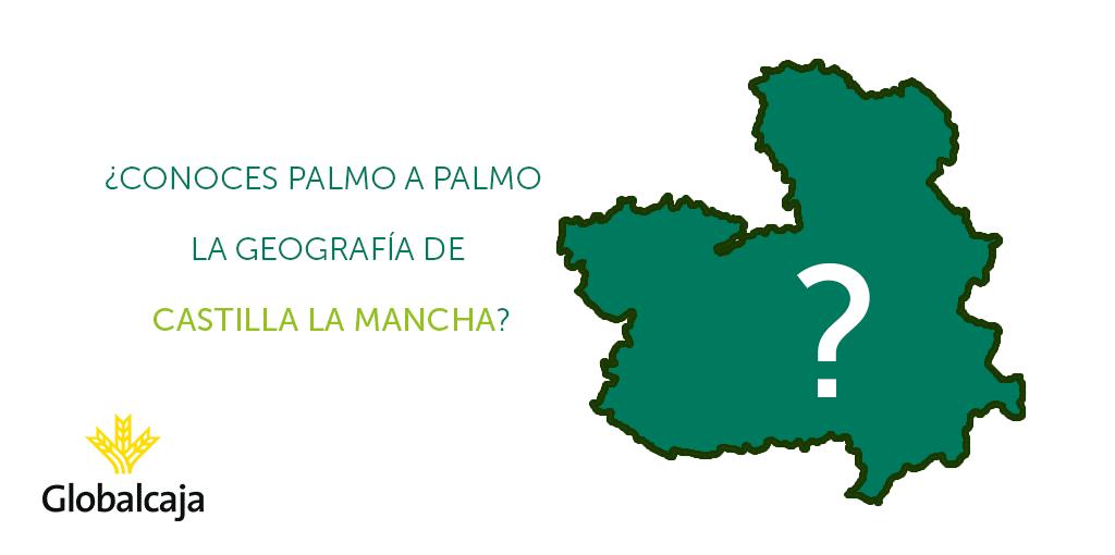 ¿Conoces palmo a palmo la geografía de Castilla La Mancha? Ponte a prueba con este test