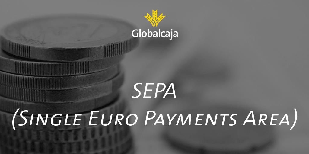 Diccionario económico:  SEPA (Single Euro Payments Area)
