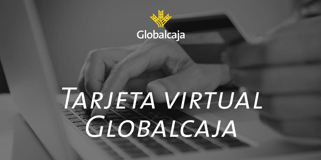 Tarjeta Virtual Globalcaja