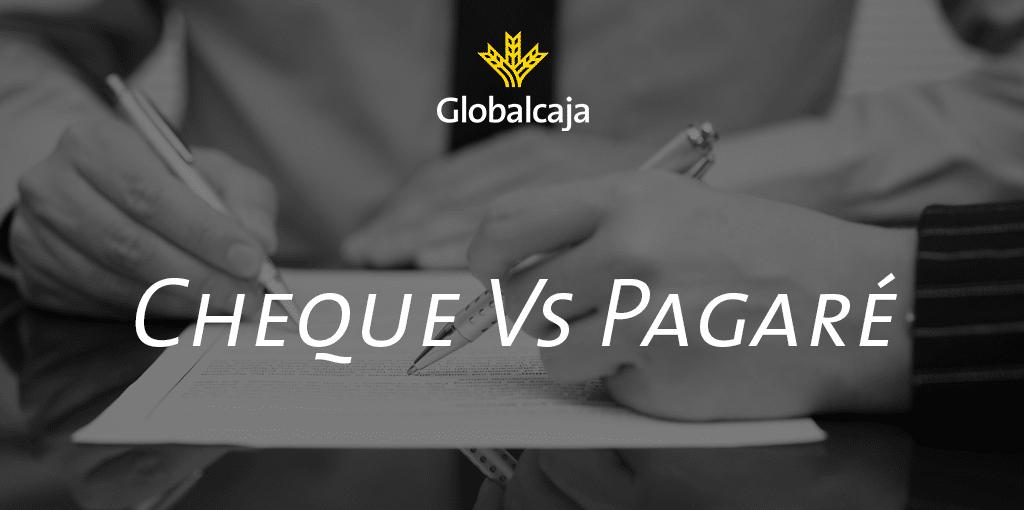 Diccionario económico: Cheque vs Pagaré
