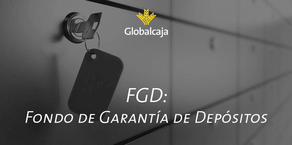 Diccionario económico: Fondo de Garantía de Depósitos