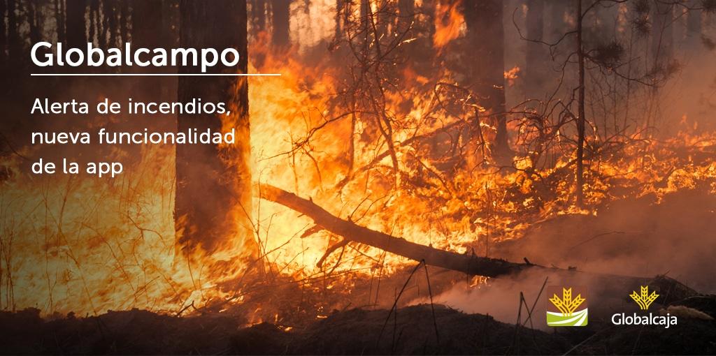 Nueva utilidad de Globalcampo: 'Alerta Incendios'