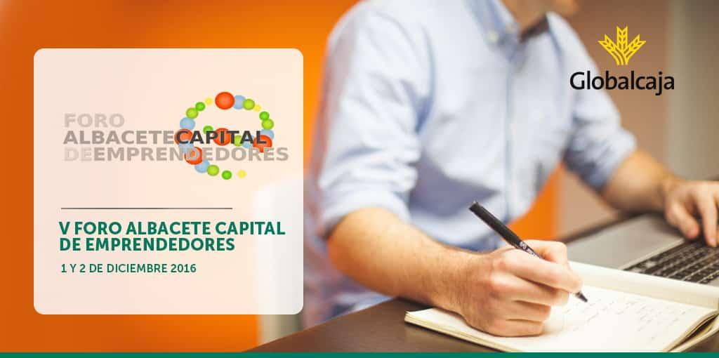 Inscríbete y asiste al V Foro Albacete Capital de Emprendedores