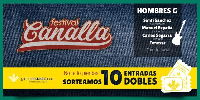 Sorteo 10 Entradas Dobles para el Festival Canalla