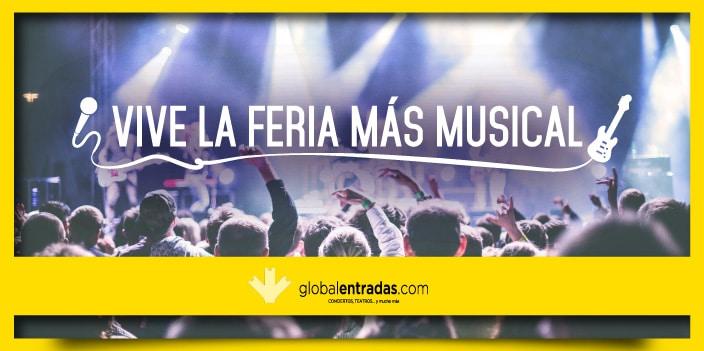 ¡Consigue entradas dobles para vivir la feria más musical con Globalentradas!