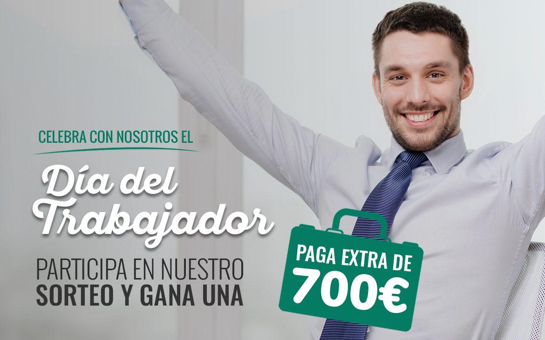 ¡Celebra el día del trabajador con una paga extra de 700€!