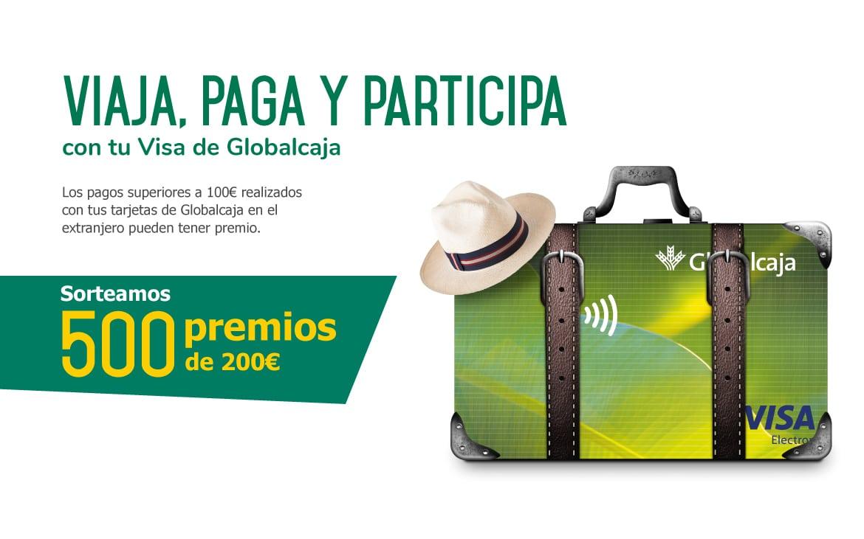 Viaja, Paga y Participa con tu tarjeta Visa de Globalcaja