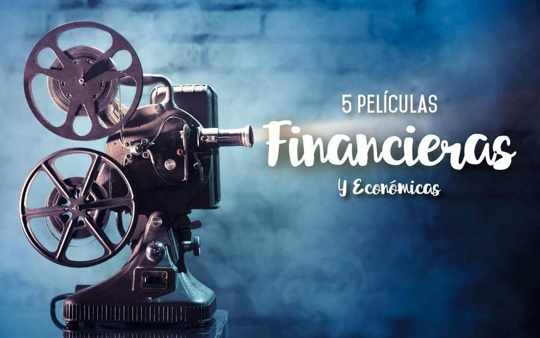 5 películas financieras que no puedes perderte